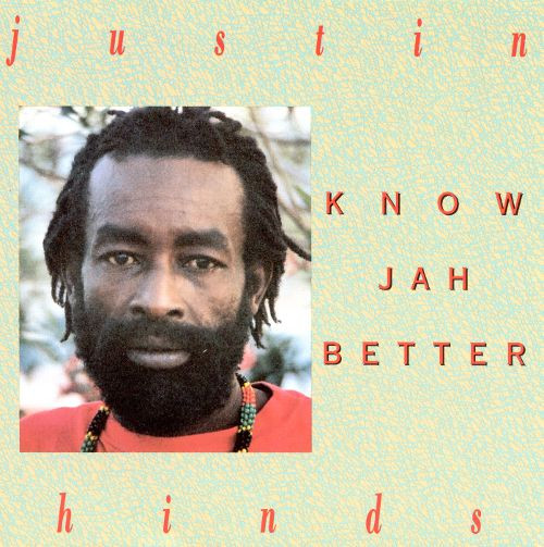 Know Jah Better - Justin Hinds & The Dominoes