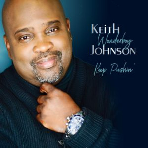 Keep Pushin' - Keith Wonderboy Johnson