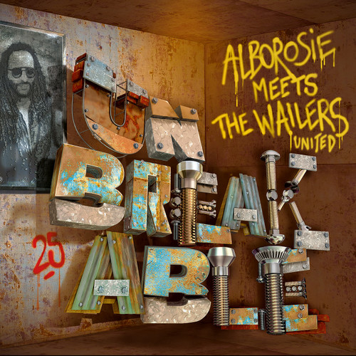 Unbreakable - Alborosie Meets The Wailers United