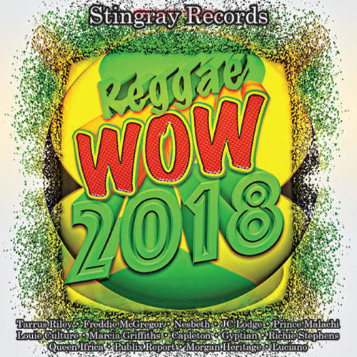 Stingray Records Reggae Wow 2018 - Various Artists