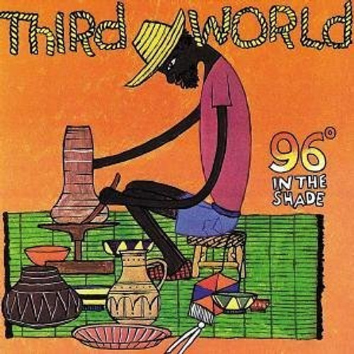 96 Degrees In The Shade - Third World