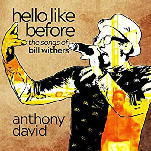 Hello Like Before: The Songs Of Bill Withers - Anthony David
