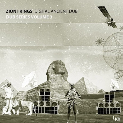 Digital Ancient Dub (Dub Series Vol.3) - Zion I Kings