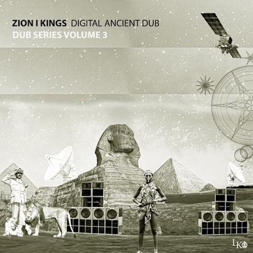 Digital Ancient Dub (Dub Series Vol.3) - Zion I Kings