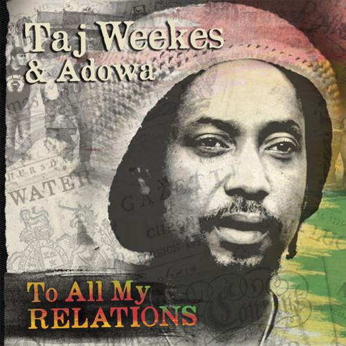 To All My Relations - Taj Weekes And Adowa