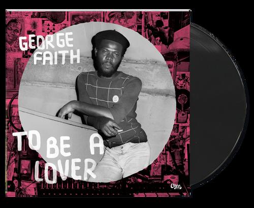 To Be A Lover - George Faith (LP)