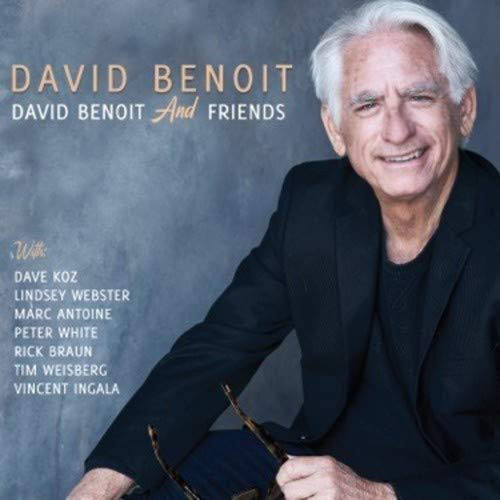 David Benoit And Friends - David Benoit