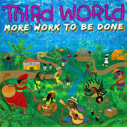 More Work To Be Done - Third World