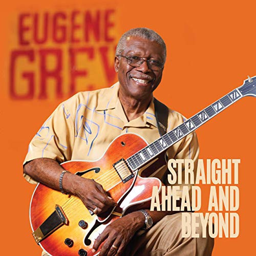 Straight Ahead And Beyond (2cd) - Eugene Grey