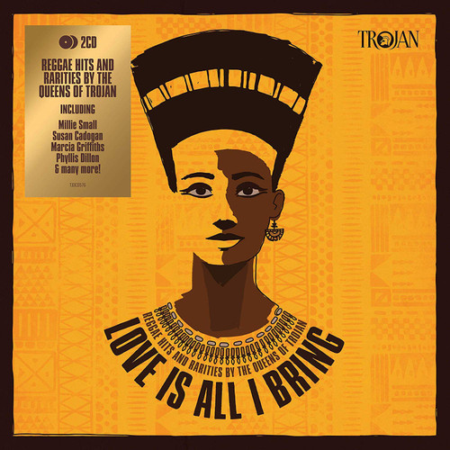 Love Is All I Bring: By The Queens Of Trojan - Various Artists