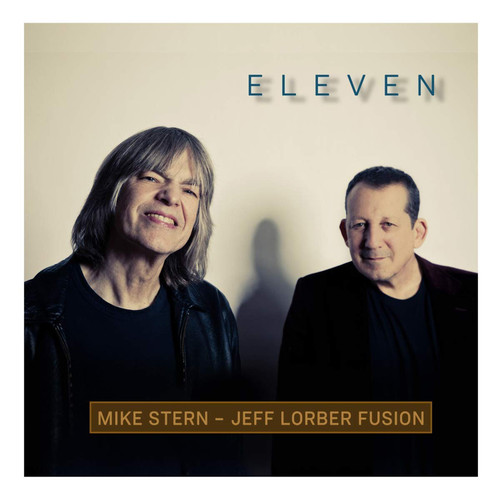 Eleven - Mike Stern - Jeff Lorber Fusion