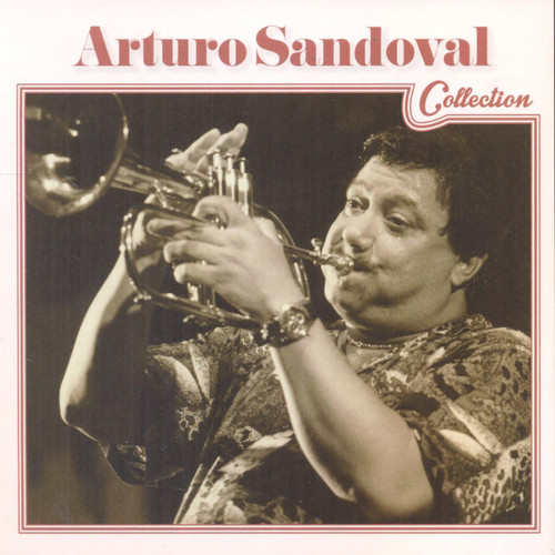 Arturo Sandoval Collection - Arturo Sandoval