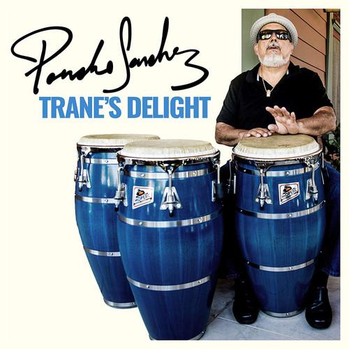 Trane's Delight - Pancho Sanchez