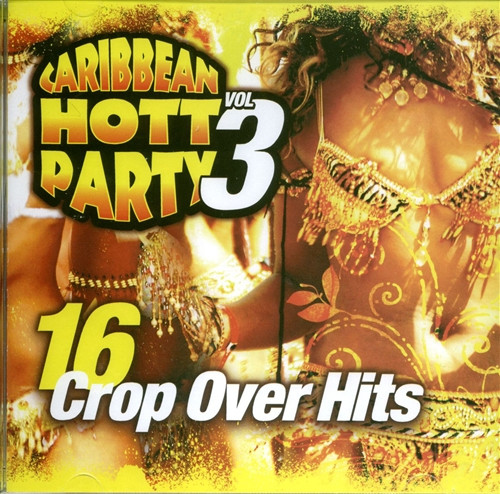 Caribbean Hott Party Vol.3 (16 Crop Over Hits) - Various Artists