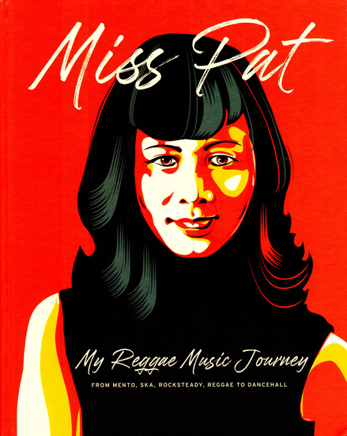 Miss Pat - My Reggae Music Journey Book