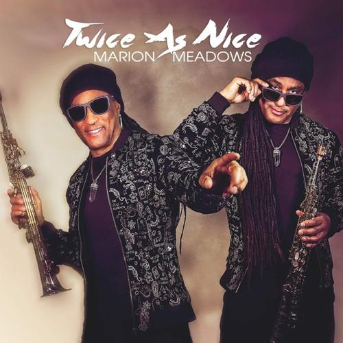 Twice As Nice - Marion Meadows
