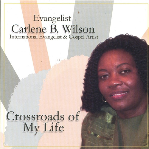 Crossroads Of My Life - Carlene B. Wilson