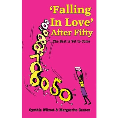 Falling In Love After Fifty - Cynthia Wilmot & Marguerite Gauron