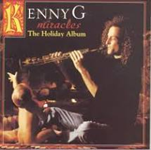 Miracles: The Holiday Collection - Kenny G