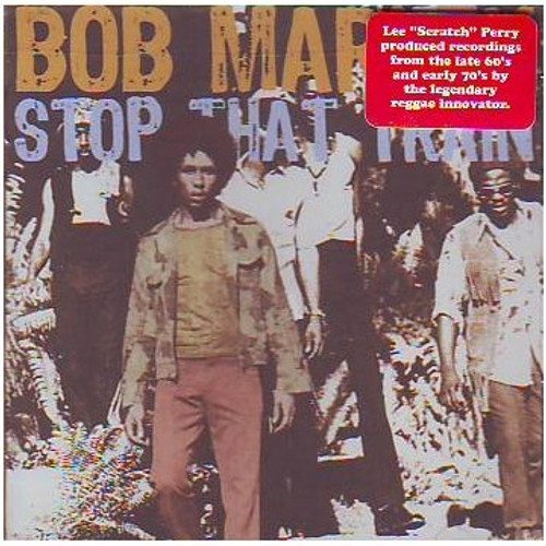 Stop That Train - Bob Marley