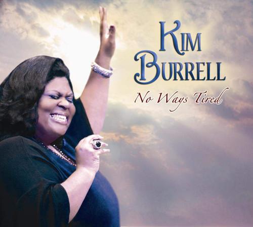 No Ways Tired - Kim Burrell