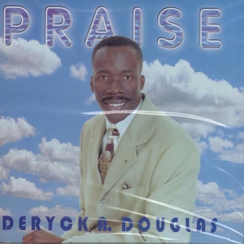 Praise - Deryck Douglas