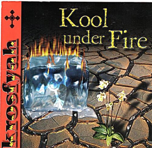 Kool Under Fire - Krosfyah