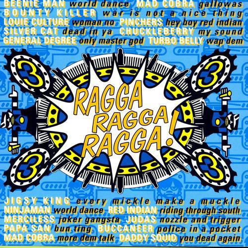 Ragga Ragga Ragga 03 - Various Artists