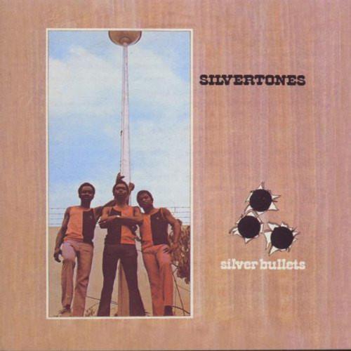 Silver Bullets - Silvertones