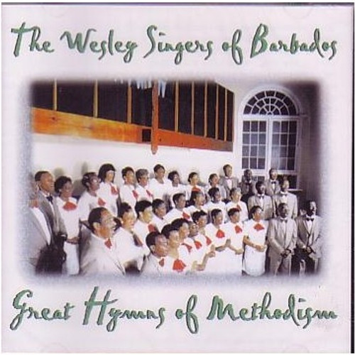 Great Hymns Of Methodism - Wesley Singers Of Barbados, The