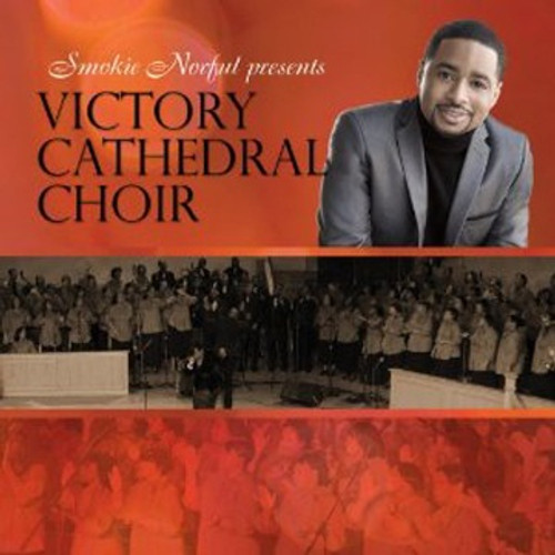 Presents Victory Cathedral Choir - Smokie Norful