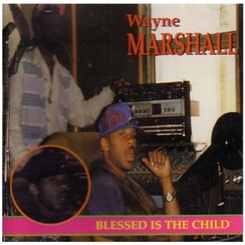 Blessed Is The Child - Wayne Marshall