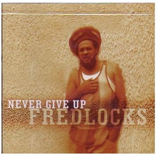 Never Give Up - Fred Locks