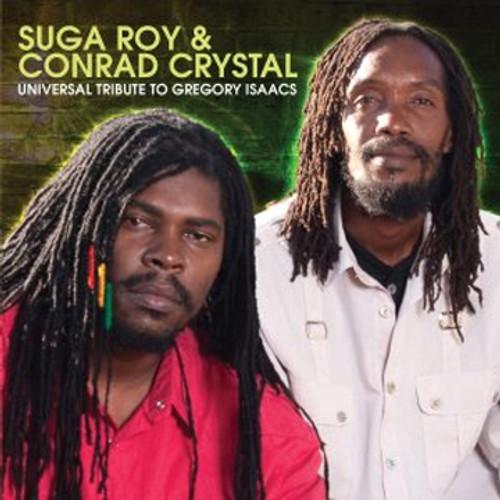 Universal Tribute To Gregory Isaacs - Suga Roy & Conrad Crystal