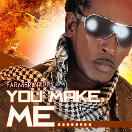 You Make Me - Farmer Nappy
