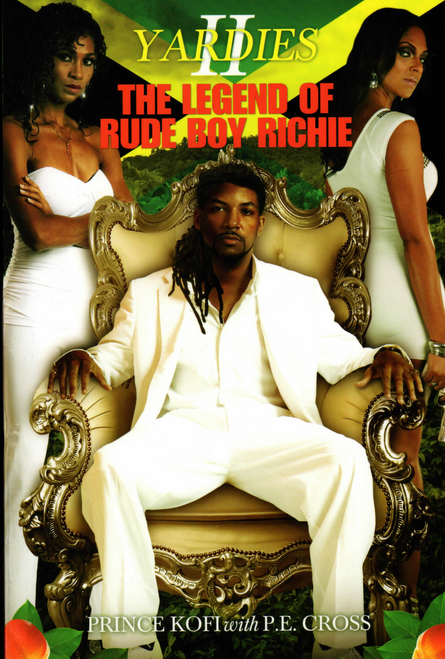 Yardies Ii: The Legend Of Rude Boy Richie - Prince Kofi