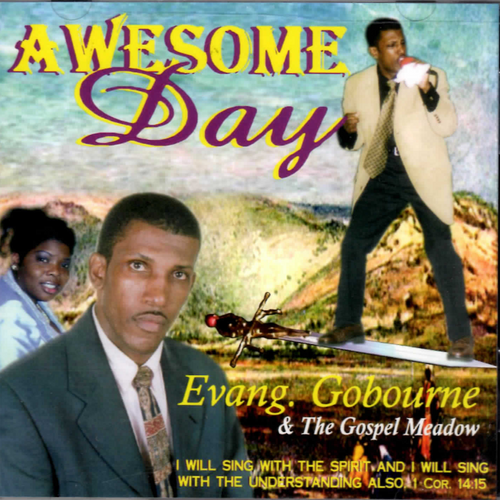 Awesome Day - Evangelist Gobourne