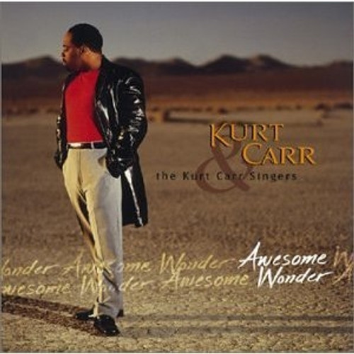 Awesome Wonder - Kurt Carr & The Kurt Carr Singers