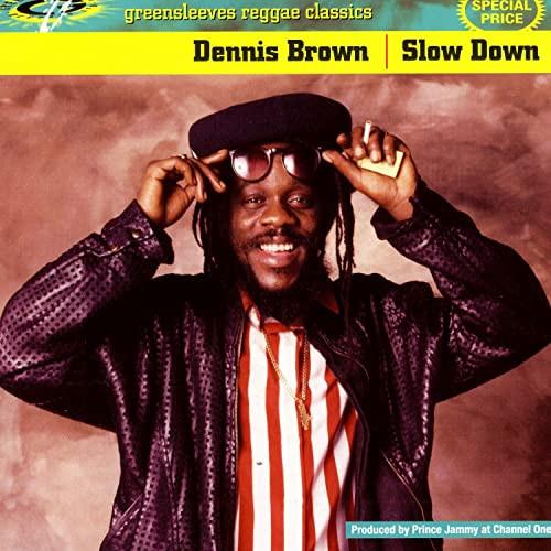 Slow Down - Dennis Brown