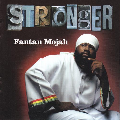 Stronger - Fantan Mojah
