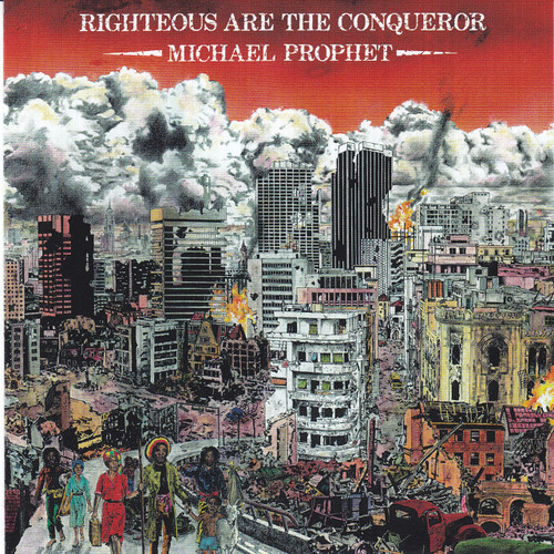 Righteous Are The Conquerer - Michael Prophet