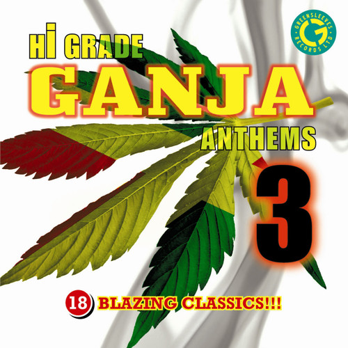Hi Grade Ganja Anthems 3 - Various Artists