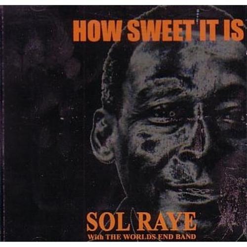 How Sweet It Is - Sol Raye