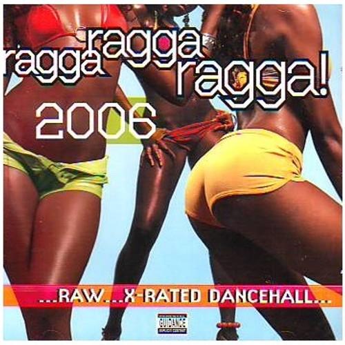 Ragga Ragga Ragga 2006 Raw X-rated Dancehall - Various Artists