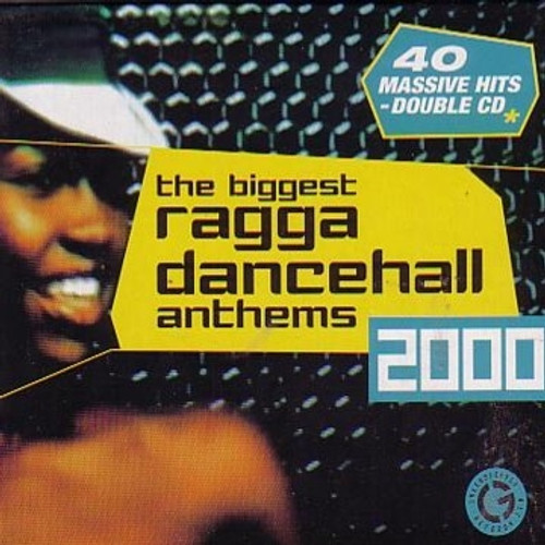 The Biggest Ragga Dancehall Anthems 2000 - Various Artists
