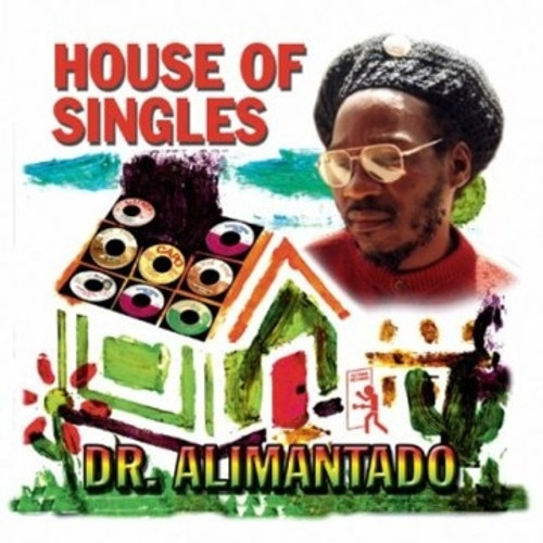 House Of Singles - Dr. Alimantado