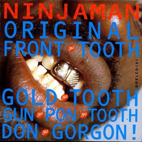Original Fron Tooth - Ninja Man