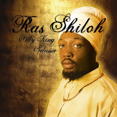 Only King Selassie - Ras Shiloh