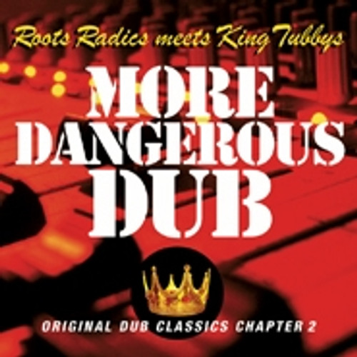 More Dangerous Dub/roots Radics Meet King Tubby - Roots Radics & King Tubby