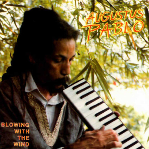 Blowing In The Wind - Augustus Pablo